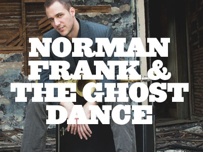 Norman Frank & The Ghost Dance